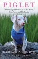 Piglet : the unexpected story of a deaf blind pink puppy and his family Book Cover