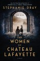 The women of Chateau Lafayette Book Cover