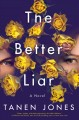 The better liar : a novel Book Cover