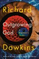 Outgrowing God : a beginner's guide Book Cover