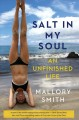 Salt in my soul : an unfinished life Book Cover