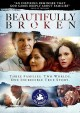Beautifully broken [DVD videorecording] Book Cover