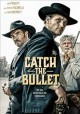 Catch the bullet [DVD videorecording] Book Cover