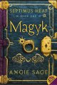 Magyk / Angie Sage ; illustrations by Mark Zug. cover