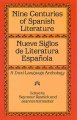 Nine centuries of Spanish literature = Nueve siglos de literatura española : a dual language anthology / edited by Seymour Resnick and Jeanne Pasmantier. cover