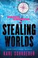 Stealing worlds / Karl Schroeder. cover