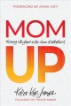Mom up : thriving with grace in the chaos of motherhood / Kara-Kae James. cover