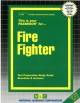 Fire fighter : test preparation study guide, questions & answers. cover
