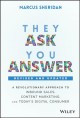 They ask, you answer : a revolutionary approach to inbound sales, content marketing, and today's digital consumer / Marcus Sheridan ; foreword by Krista Kotria. cover