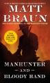 Manhunter : & Bloody hand / Matt Braun. cover