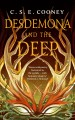 Desdemona and the deep / C. S. E. Cooney. cover