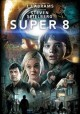 Super 8 [videorecording] / Paramount Pictures presents ; an Amblin Entertainment/Bad Robot production ; produced by Steven Spielberg, J.J. Abrams, Bryan Burk ; written and directed by J.J. Abrams. cover