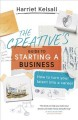 The creative's guide to starting a business / Harriet Kelsall. cover