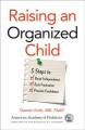 Raising an organized child : 5 steps to boost independence, ease frustration, and promote confidence / Damon Korb, MD, FAAP. cover