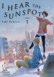 I hear the sunspot : limit. 1 / written and illustrated by Yuki Fumino ; translated by Stephen Kohler. cover