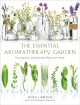 The essential aromatherapy garden : growing and using scented plants and herbs / Julia Lawless. cover