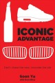Iconic advantage : Don't chase the new, innovate the old / Soon Yu with Dave Birss. cover