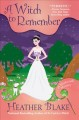 A witch to remember / Heather Blake.. cover
