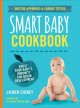 Smart baby cookbook : boost your baby's immunity and brain development / Lauren Cheney ; foreword by Natalia Vollrath-Hale. cover