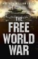 The free world war / Matthew Frend. cover