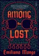 Among the lost / Emiliano Monge ; translated from the Spanish by Frank Wynne. cover
