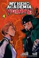 My hero academia. Vigilantes. Volume 4 / story, Hideyuki Furuhashi ; art, Betten Court ; original concept, Kohei Horikoshi ; translation & English adaptation, Caleb Cook ; touch-up art & lettering,... cover