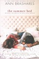 The summer bed / Ann Brashares. cover