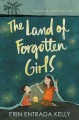 The land of forgotten girls / Erin Entrada Kelly. cover