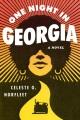One night in Georgia : a novel / Celeste O. Norfleet. cover