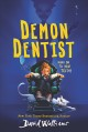 Demon dentist [electronic resource] David Walliams; illustrated by Tony Ross. cover