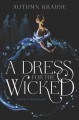 A dress for the wicked / Autumn Krause. cover