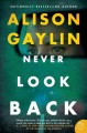 Never look back / Alison Gaylin. cover