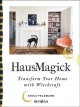 HausMagick : transform your home with witchcraft / Erica Feldmann. cover