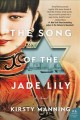 The song of the jade lily : a novel / Kirsty Manning. cover