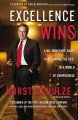 Excellence wins : a no-nonsense guide to becoming the best in a world of compromise / Horst Schulze, co-founder of the Ritz-Carlton Hotel Company with Dean Merrill. cover