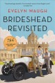 Brideshead revisited [electronic resource] : the sacred and profane memories of Captain Charles Ryder : a novel / by Evelyn Waugh. cover