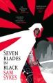 Seven blades in black / Sam Sykes. cover