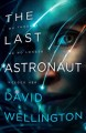The last astronaut / David Wellington. cover