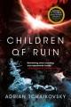 Children of ruin / Adrian Tchaikovsky. cover