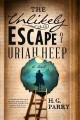 The unlikely escape of Uriah Heep / H.G. Parry. cover