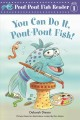 You can do it, pout-pout fish! / Deborah Diesen ; pictures by Isidre Monés. cover