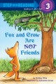 Fox and Crow are not friends [electronic resource] / by Melissa Wiley ; illustrated by Sebastien Braun. cover