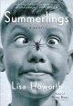 Summerlings : a novel / Lisa Howorth. cover
