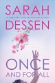 Once and for all : a novel / Sarah Dessen. cover