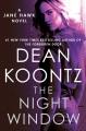 The night window : a Jane Hawk novel / Dean Koontz. cover