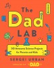 TheDadLab : 50 awesome science projects for parents and kids / Sergei Urban. cover