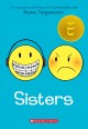 Sisters / Raina Telgemeier ; with color by Braden Lamb. cover