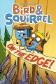 Bird & Squirrel on the edge! / James Burks. cover