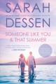 Someone like you ; &, That summer / Sarah Dessen. cover