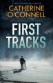 First tracks / Catherine O'Connell. cover